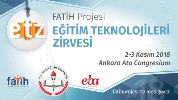 FATİH Projesi Eğitim Teknolojileri Zirvesi 2018 Ankara da 2-3 Kasım